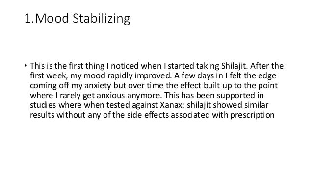 1.Mood Stabilizing • This is the first thing I noticed when I started taking Shilajit. After the first week, my mood rapid...