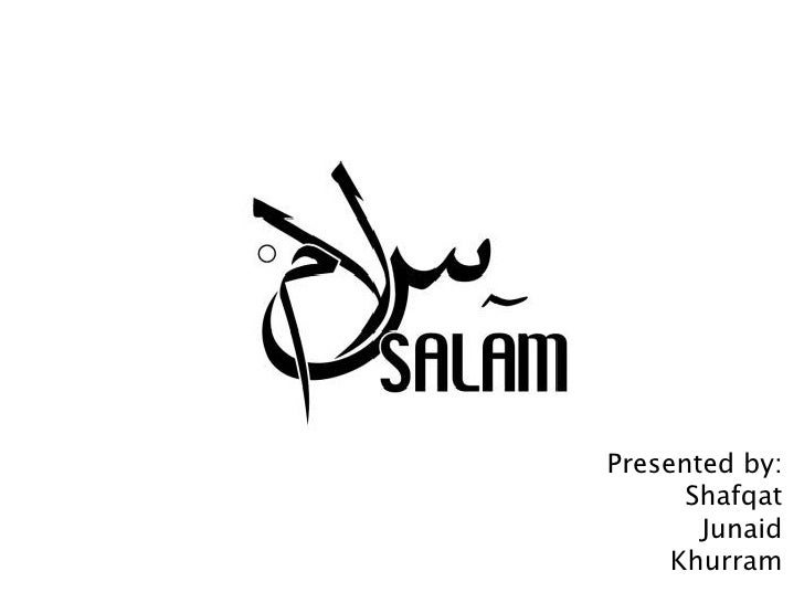 Presented by: Shafqat Junaid Khurram