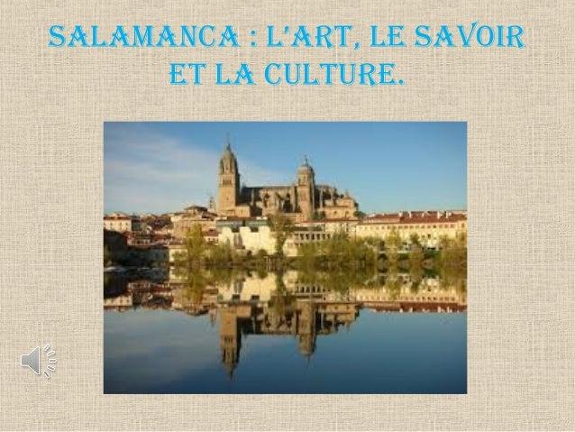 SALAMANCA : L'ART, LE SAVOIR ET LA CULTURE.