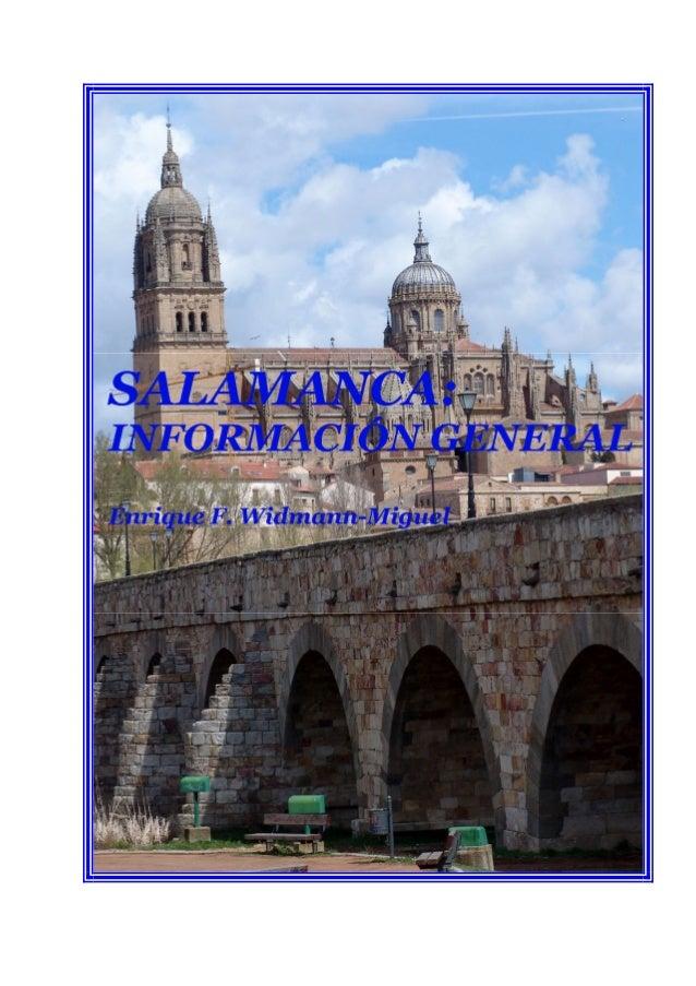 ENRIQUE F. WIDMANN-MIGUEL SALAMANCA: INFORMACIÓN GENERAL En la portada: La Catedral Nueva de Salamanca, desde el Puente Ro...