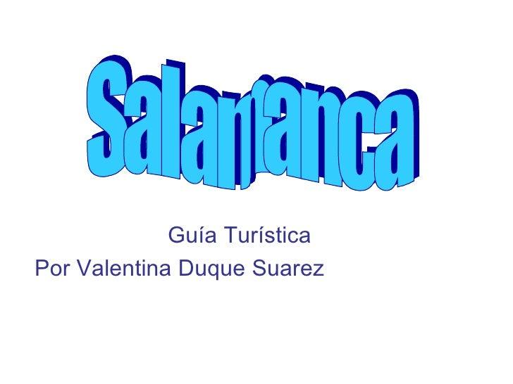 Guía Turística Por Valentina Duque Suarez Salamanca