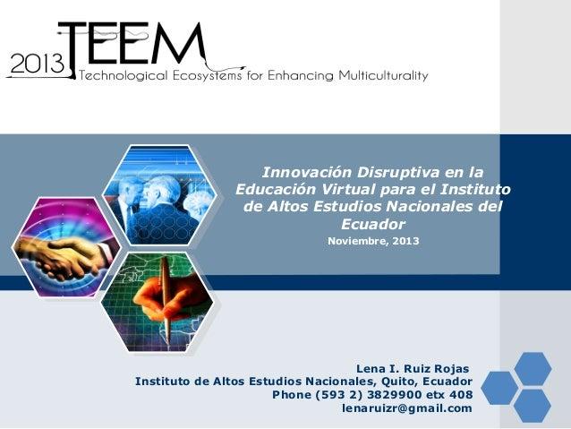 LOGO  Innovación Disruptiva en la Educación Virtual para el Instituto de Altos Estudios Nacionales del Ecuador Noviembre, ...