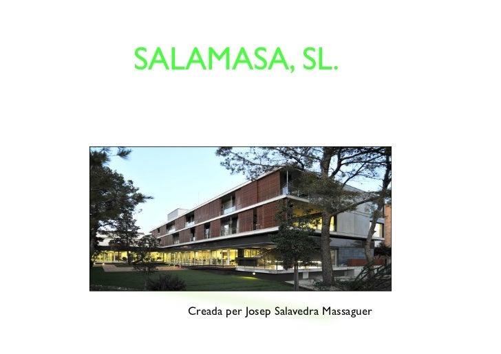 SALAMASA, SL.RESIDÈNCIA DE LUXE PER GENT DE LA          TERCERA EDAT          Creada per Josep Salavedra Massaguer