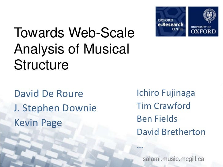 Towards Web-Scale Analysis of Musical Structure<br />David De Roure<br />J. Stephen Downie<br />Kevin Page<br />Ichiro Fuj...