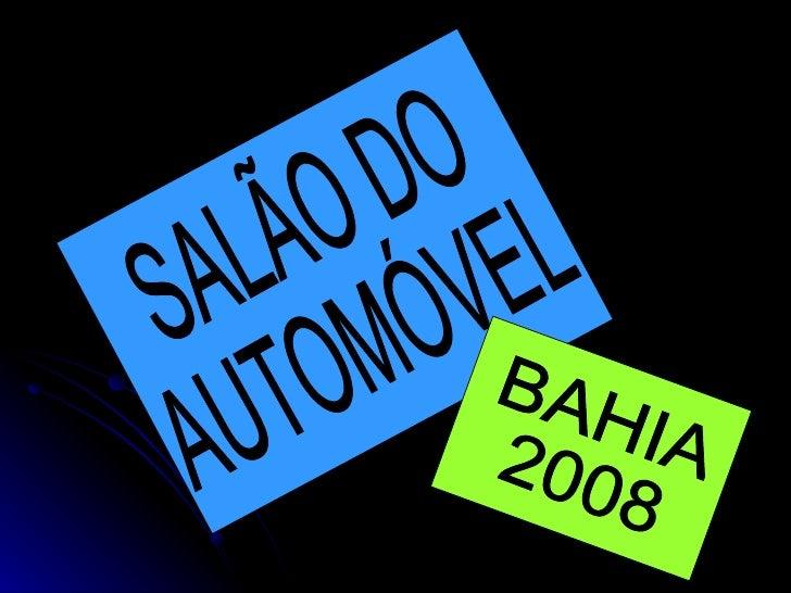 SALÃO DO AUTOMÓVEL BAHIA 2008