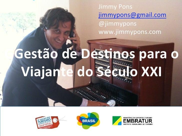 JimmyPons             jimmypons@gmail.com             @jimmypons             www.jimmypons.com             GGestãod...