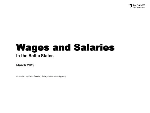 Wages and Salaries In the Baltic States March 2019 Compiled by Kadri Seeder, Salary Information Agency
