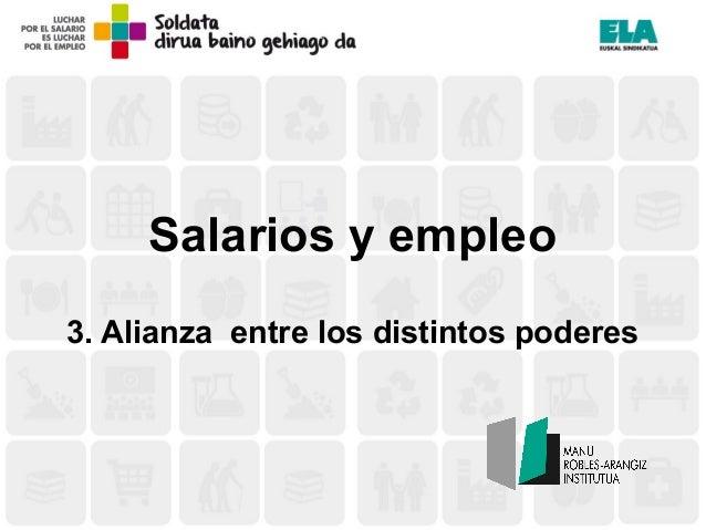 Salarios y empleo 3. Alianza entre los distintos poderes