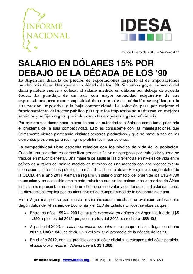 20 de Enero de 2013 – Número 477SALARIO EN DÓLARES 15% PORDEBAJO DE LA DÉCADA DE LOS '90La Argentina disfruta de precios d...