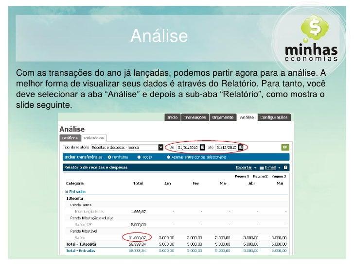 Análise Com as transações do ano já lançadas, podemos partir agora para a análise. A melhor forma de visualizar seus dados...