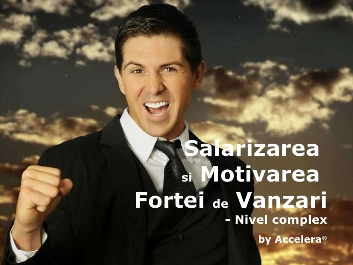 Salarizarea  si  Motivarea  Fortei  de  Vanzari - Nivel complex by Accelera ®