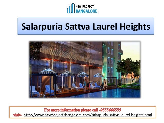 Salarpuria Sattva Laurel Heights http://www.newprojectsbangalore.com/salarpuria-sattva-laurel-heights.html