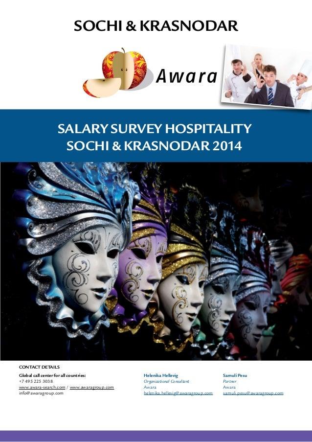 Salary Survey Hospitality Sochi & Krasnodar 2014 Sochi & Krasnodar Global call center for all countries: +7 495 225 3038 w...