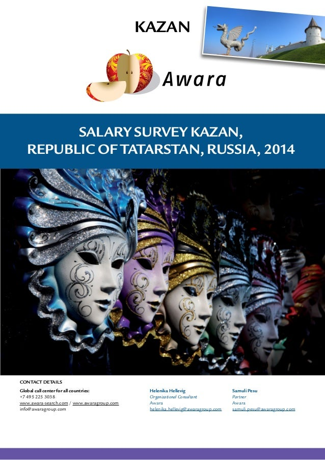 Salary Survey Kazan, Republic of Tatarstan, Russia, 2014 Kazan Global call center for all countries: +7 495 225 3038 www.a...