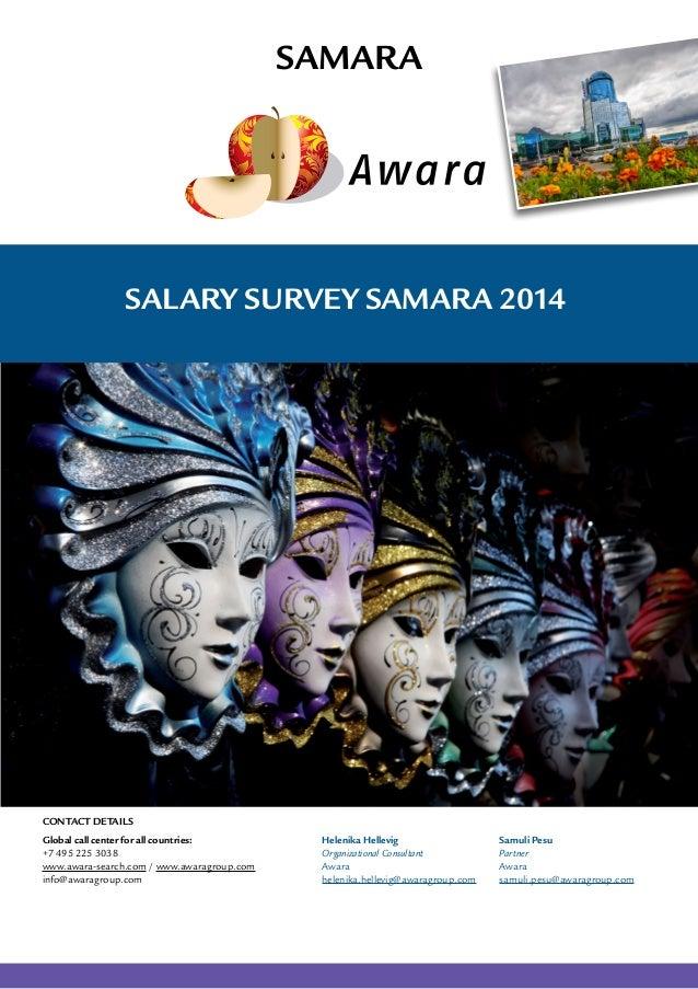 Salary Survey Samara 2014 Samara Global call center for all countries: +7 495 225 3038 www.awara-search.com / www.awaragro...