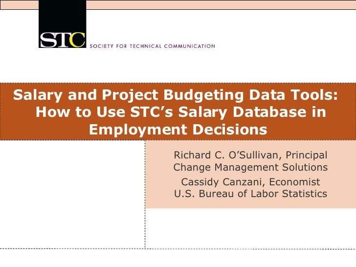 Salary and Project Budgeting Data Tools:   How to Use STC's Salary Database in Employment Decisions Richard C. O'Sullivan,...