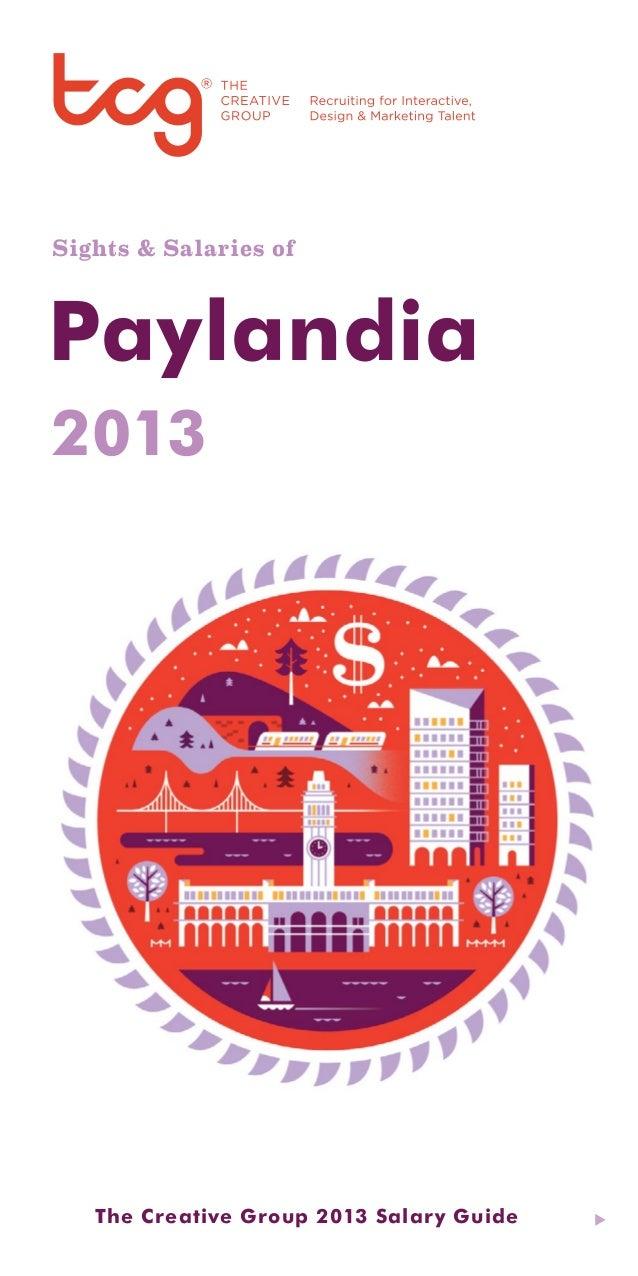 Sights & Salaries ofPaylandia20131   The Creative Group 2013 Salar y Guide