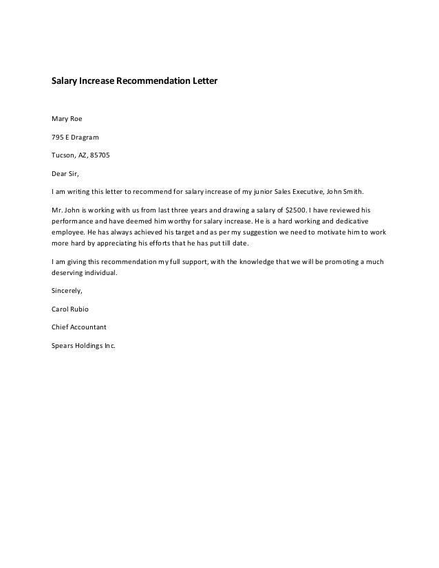 Salary Increase Recommendation Letter Mary Roe 795 E Dragram Tucson, AZ,  85705 Dear Sir