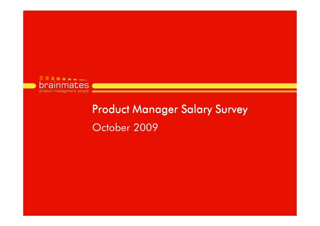 Product Manager Salary Survey October 2009                                     Page no.