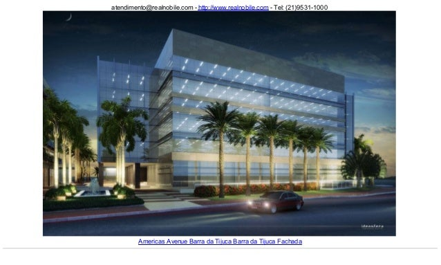 atendimento@realnobile.com - http://www.realnobile.com - Tel: (21)9531-1000 Americas Avenue Barra da Tijuca Barra da Tijuc...
