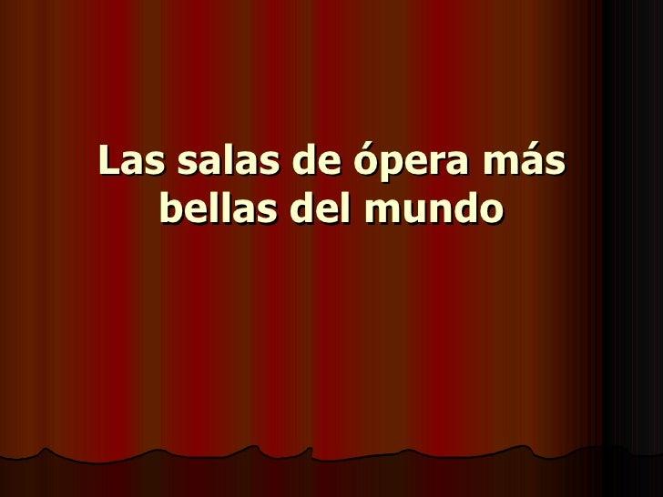Las salas de ópera más bellas del mundo