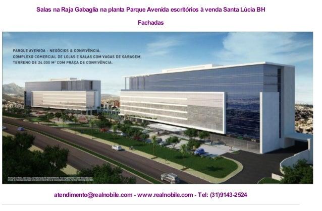 Salas na Raja Gabaglia na planta Parque Avenida escritórios à venda Santa Lúcia BH Fachadas  atendimento@realnobile.com - ...