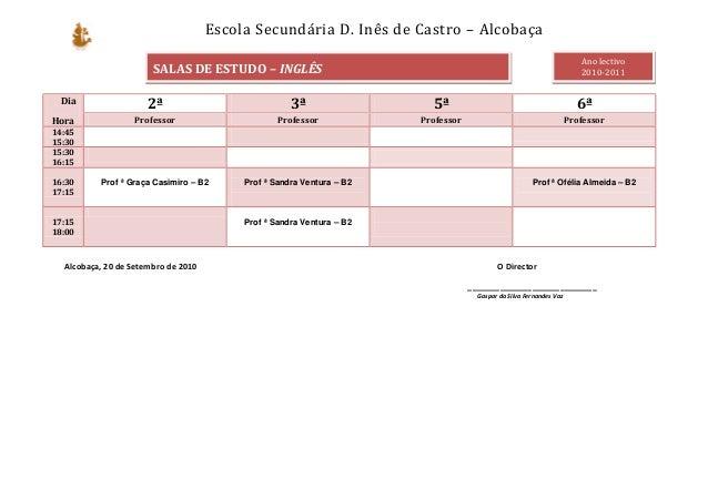 Escola Secundária D. Inês de Castro – Alcobaça Alcobaça, 20 de Setembro de 2010 O Director ____________________________ Ga...
