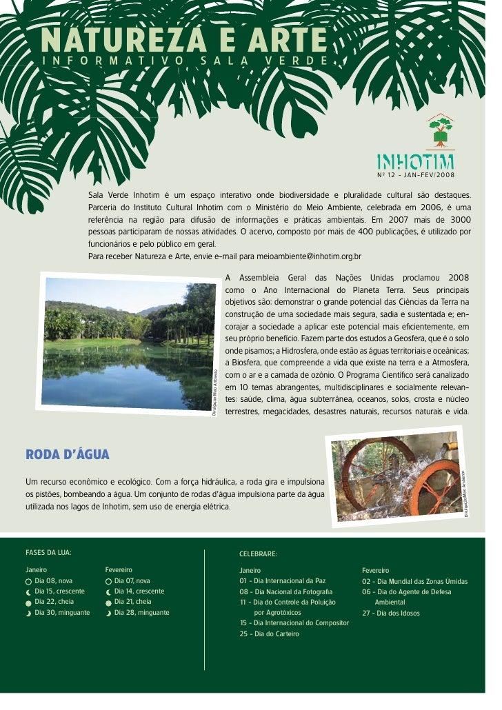 N º 12 - JA N - F E V / 20 0 8                      Sala Verde Inhotim é um espaço interativo onde biodiversidade e plural...