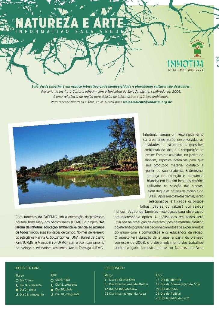 N º 13 - M A R - A B R / 20 0 8                Sala Verde Inhotim é um espaço interativo onde biodiversidade e pluralidade...