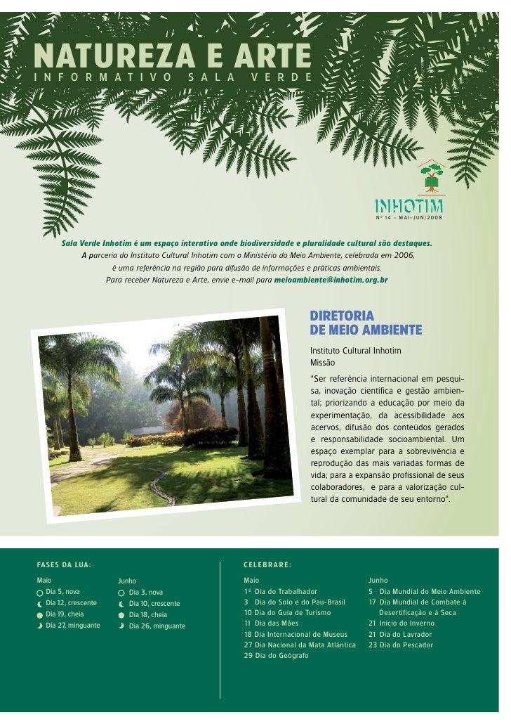 N º 14 - M A I - JU N / 20 0 8           Sala Verde Inhotim é um espaço interativo onde biodiversidade e pluralidade cultu...
