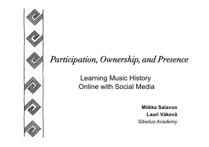 Participation, Ownership, and Presence         Learning Music History        Online with Social Media                     ...