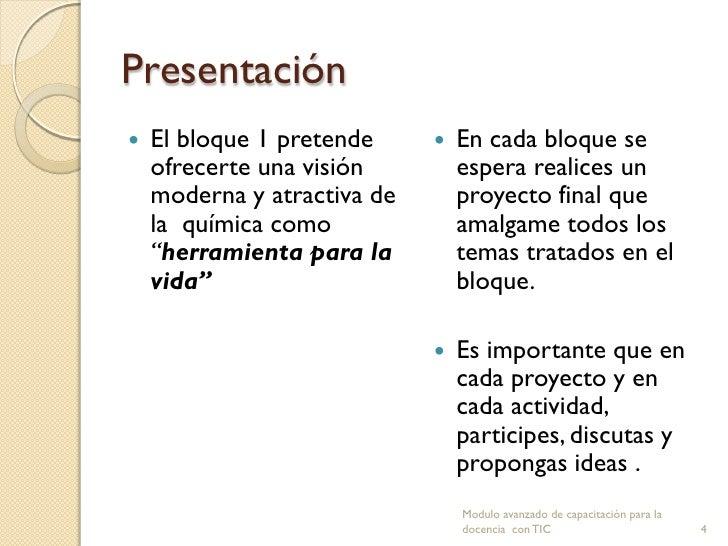 Presentación   El bloque 1 pretende        En cada bloque se    ofrecerte una visión         espera realices un    moder...