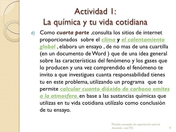 Actividad 1:      La química y tu vida cotidianad)   Como cuarta parte ,consulta los sitios de internet     proporcionados...