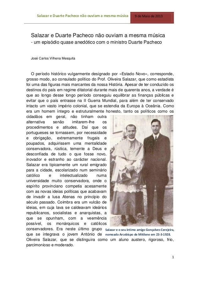 Salazar e Duarte Pacheco não ouviam a mesma música 9 de Maio de 20131Salazar e Duarte Pacheco não ouviam a mesma música- u...