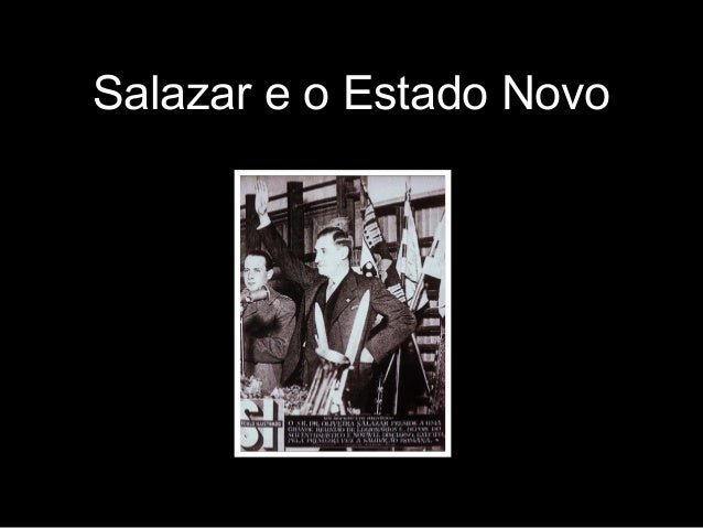 Salazar e o Estado Novo