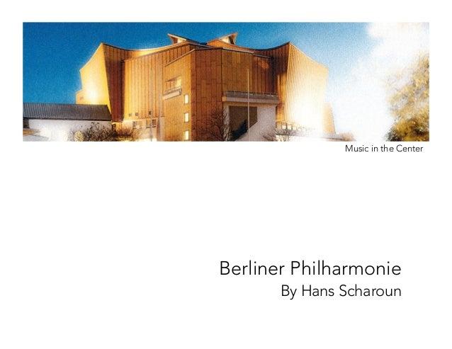 Berliner Philharmonie By Hans Scharoun Music in the Center