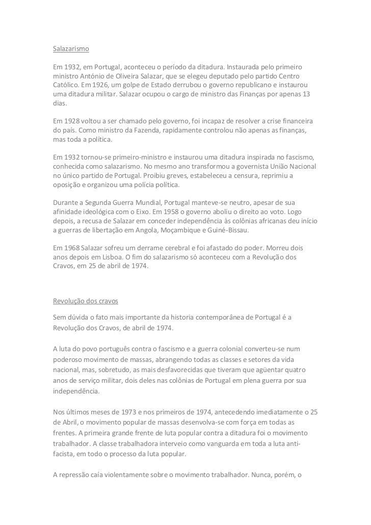 Salazarismo<br />Em 1932, em Portugal, aconteceu o período da ditadura. Instaurada pelo primeiro ministro António de Olive...