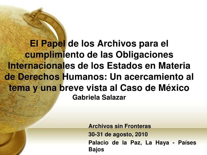 El Papel de los Archivos para el cumplimiento de las Obligaciones Internacionales de los Estados en Materia de Derechos Hu...