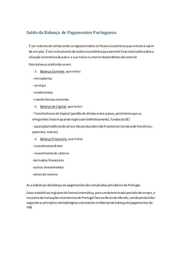 Saldo da Balança de Pagamentos Portuguesa É um sistemade contasonde se registamtodosos fluxoseconómicosque entrame saem de...