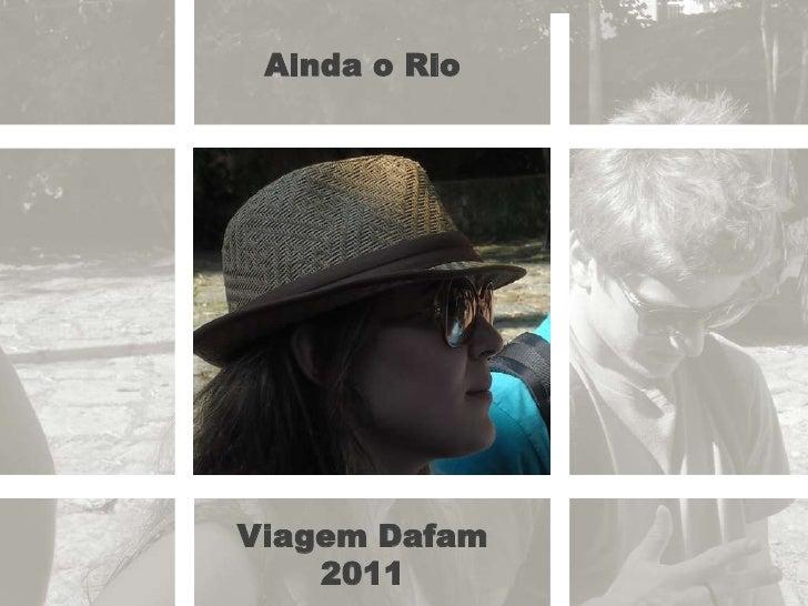Ainda o RioViagem Dafam    2011