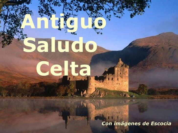 Antiguo Saludo  Celta Con imágenes de Escocia