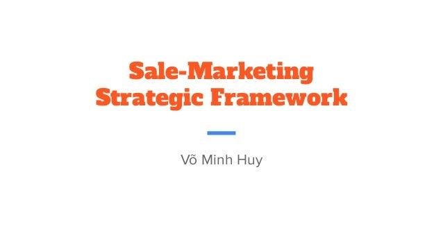 Sale-Marketing Strategic Framework Võ Minh Huy