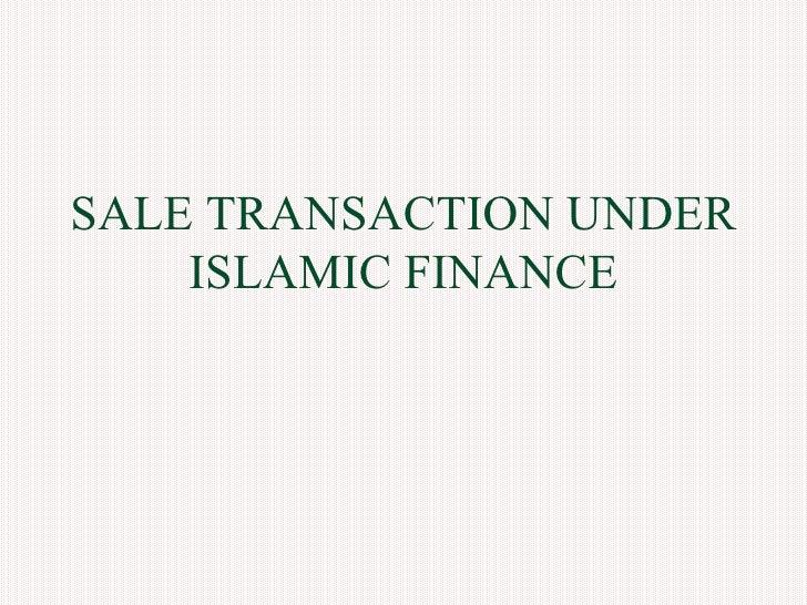 SALE TRANSACTION UNDER ISLAMIC FINANCE