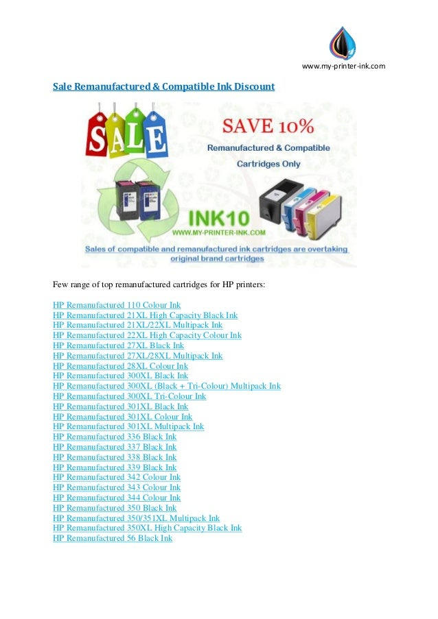 www.my-printer-ink.com Sale Remanufactured & Compatible Ink Discount Few range of top remanufactured cartridges for HP pri...