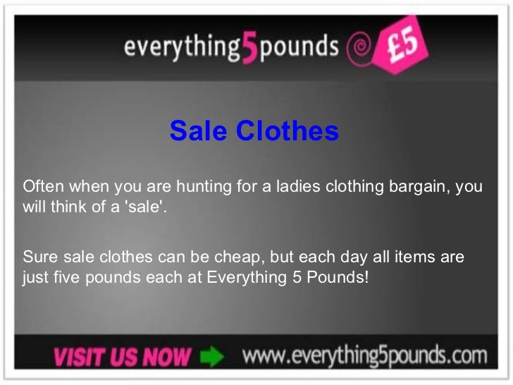 Sale Clothes Often when you are hunting for a ladies clothing bargain, you will think of a 'sale'.  Sure sale clothes can ...