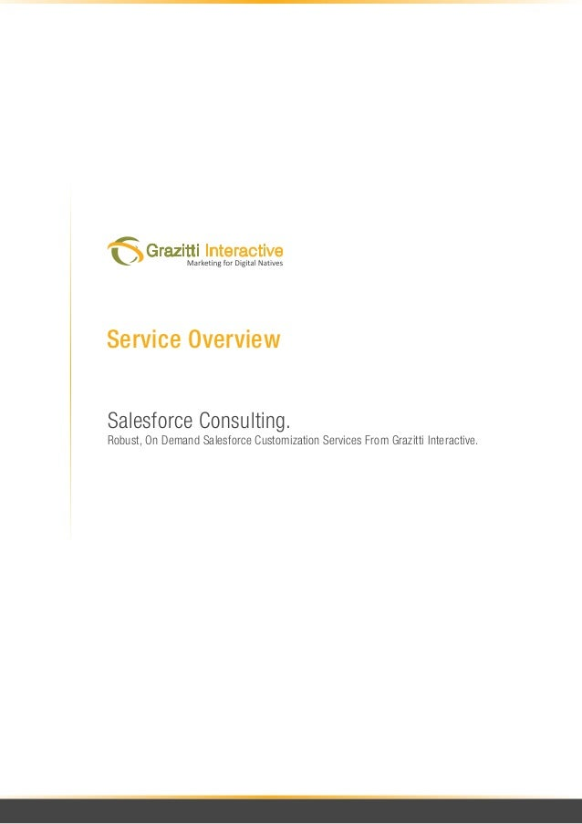Service OverviewSalesforce Consulting.Robust, On Demand Salesforce Customization Services From Grazitti Interactive.