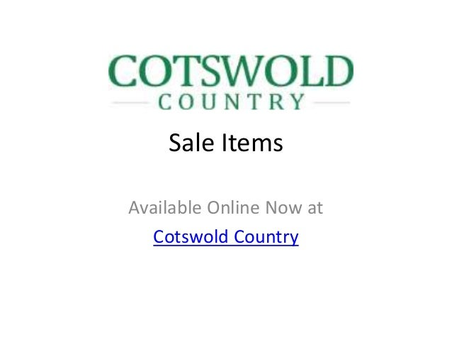 Sale ItemsAvailable Online Now at   Cotswold Country