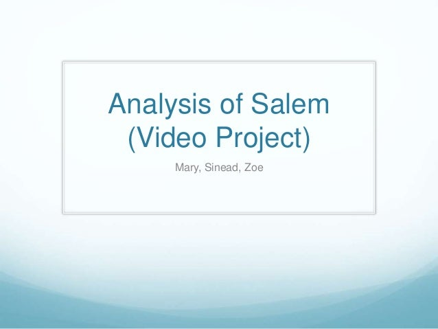 an analysis of salem He believes a faction plans to force him to leave salem character list summary and analysis act i: scene 1 act i: scene 2 act i: scene 3.