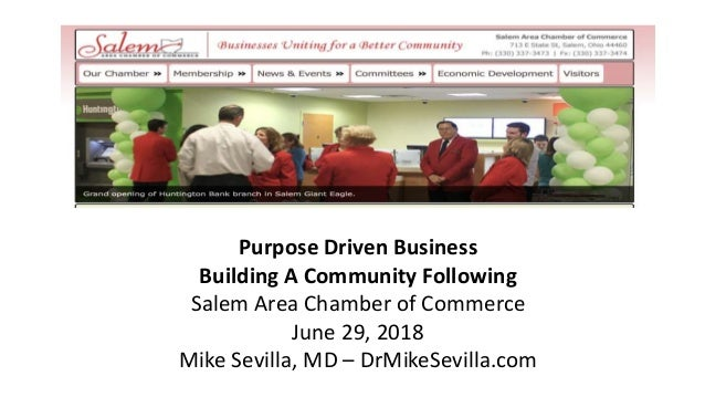 Purpose Driven Business Building A Community Following Salem Area Chamber of Commerce June 29, 2018 Mike Sevilla, MD – DrM...