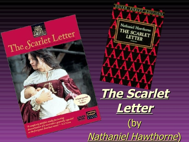 the trials and tribulations of hester in nathaniel hawthornes the scarlet letter In nathaniel hawthorn's torrid tale of the scarlet letter, arthur dimmesdale, a main character, is confronted with a number of circumstances, both in and out of his control, that lead to his ultimate demise.